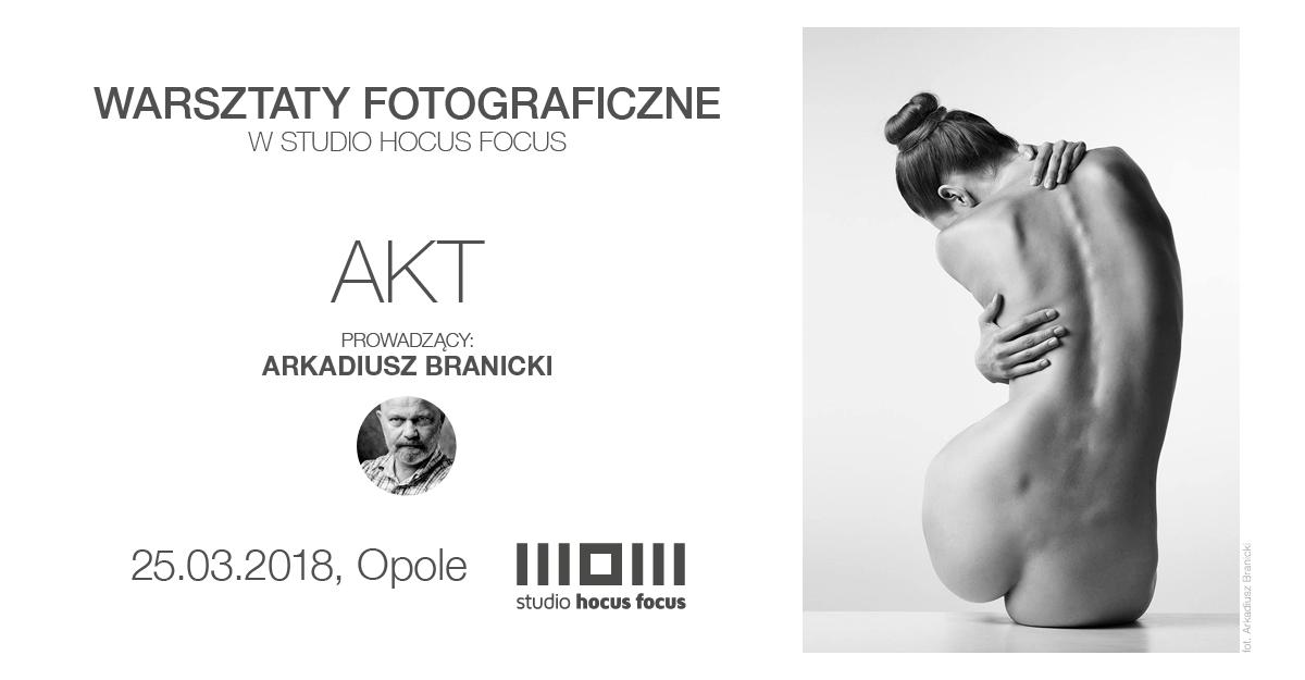 Warsztaty fotograficzne – Arkadiusz Branicki